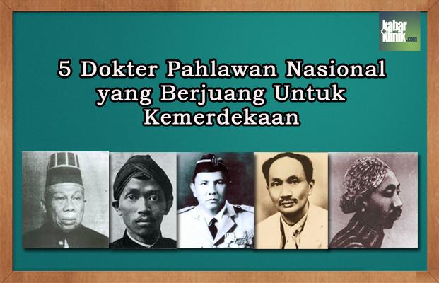 5 Dokter Pahlawan Nasional yang Ikut Berjuang Untuk Kemerdekaan Indonesia