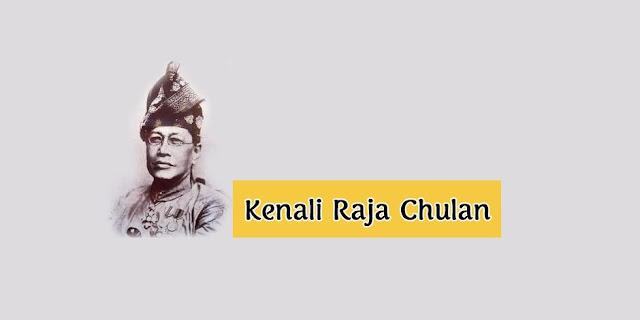 Raja Chulan Orang Melayu Pertama Dilantik Dalam Pentadbiran British