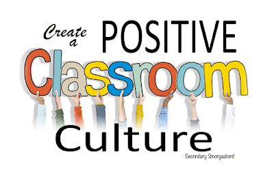 Secondary Smorgasbord: Create a Positive Classroom Culture