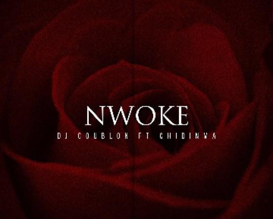 [Music] DJ Coublon Ft. Chidinma - Nwoke