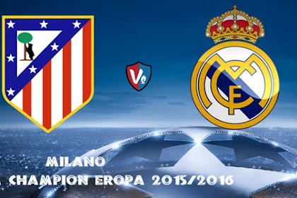 Final Liga Champion Eropa 2015/2016 Derby Madrid