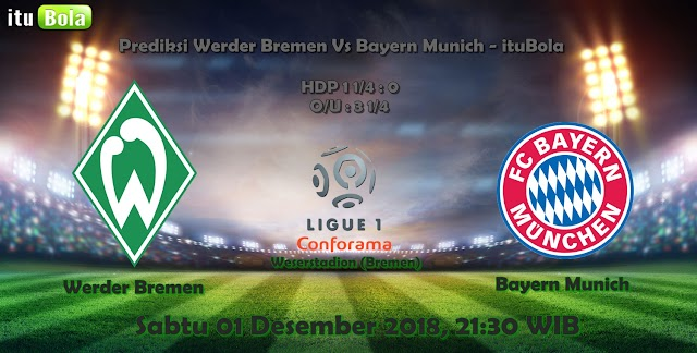 Prediksi Werder Bremen Vs Bayern Munich - ituBola
