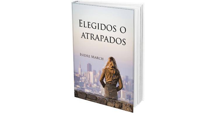 """""""Elegidos o atrapados"""", la ambición emprendedora, en novela"""