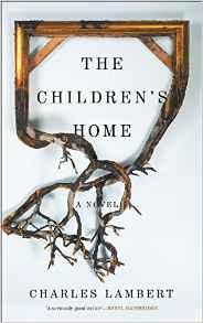 The Children's Home by Charles Lambert