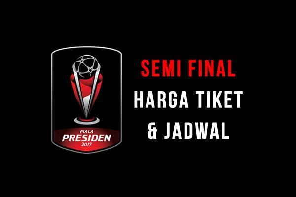 Gambar Harga Tiket Semi Final Piala Presiden 2017
