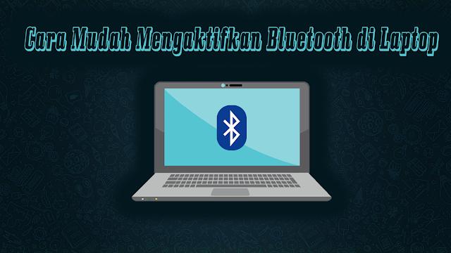Di bawah ini akan Kang Arif sampaikan bagaimana ada 4 cara untuk bisa mengaktifkan bluetooth yang ada di laptop atau komputer dengan gampang. Ternyata caranya tidak sulit kok.. Jadi anda akan langsung bisa setelah membaca langkah mudah yang Kang Arif bagikan ini.
