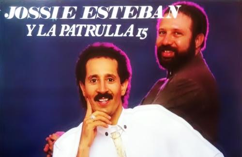 Jossie Esteban Y La Patrulla 15 - Que Por Que Te Quiero