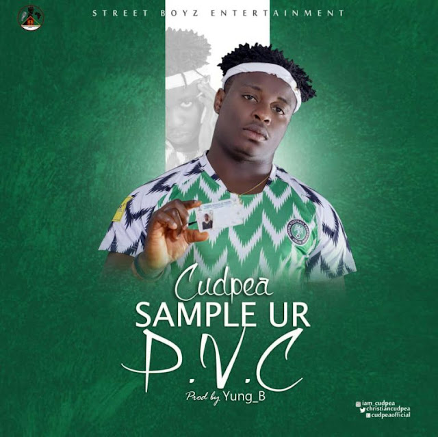 [Song] CUDPEA – Sample Ur PVC (Election Advice)-www.mp3made.com.ng