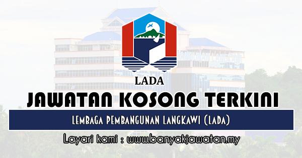 Jawatan Kosong 2019 di Lembaga Pembangunan Langkawi (LADA)