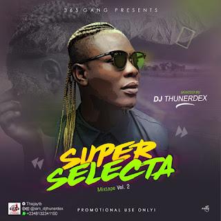 MIXTAPE: DJ THUNERDEX – SUPERSELECTA MIXTAPE VOLUME 2.0