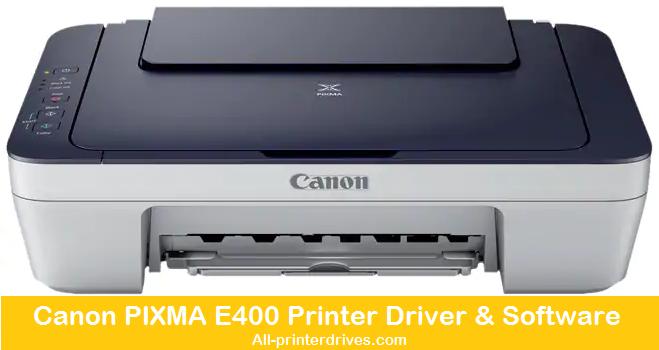 Canon PIXMA E400 Printer Driver & Software - Download Free