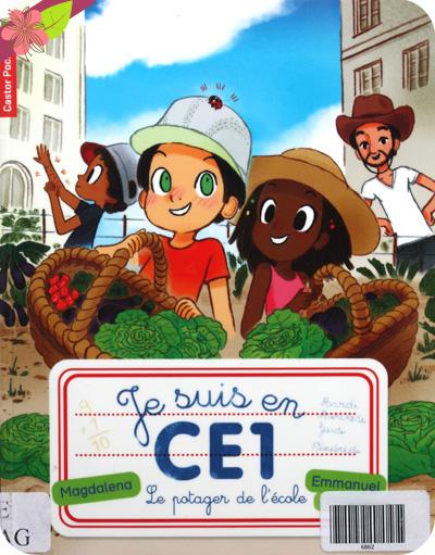 """""""Je suis en CE1 : Le potager de l'école"""" de Magdalena et Emmanuel Ristord"""