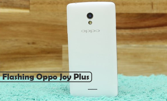 Cara Flashing Oppo Joy Plus R1011 Melalui SDCard