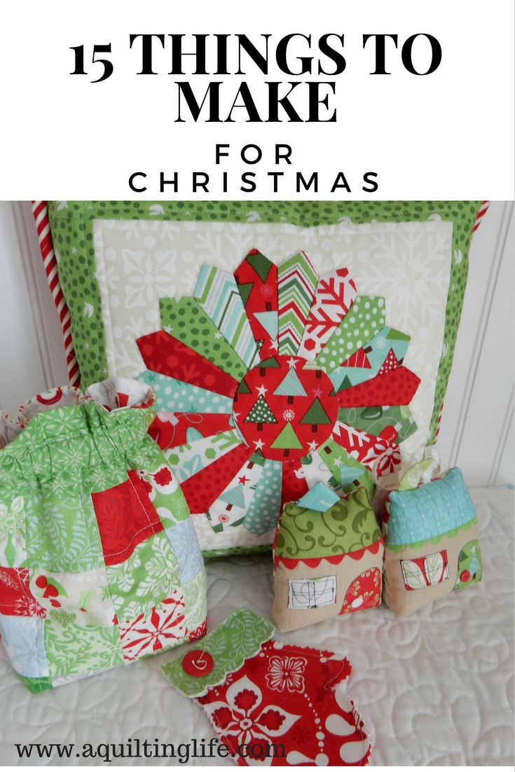 15 Things to Make for Christmas | A Quilting Life - a quilt blog