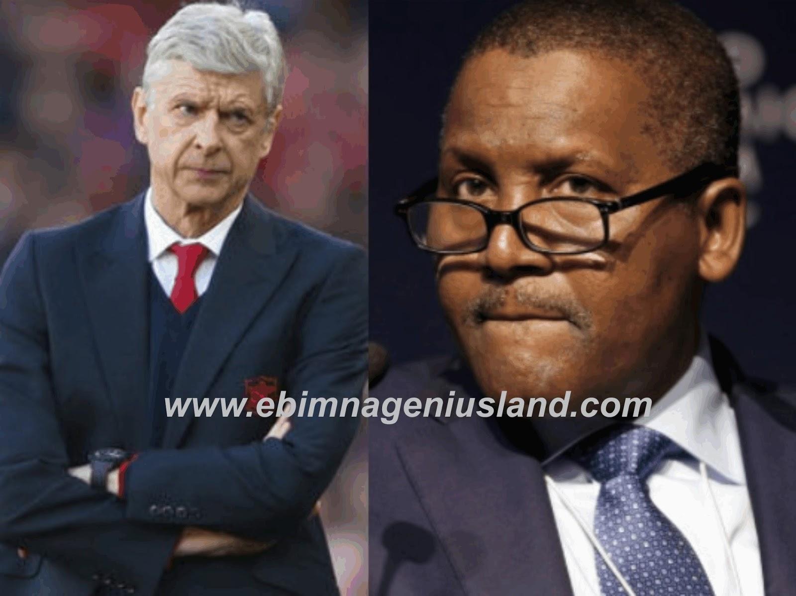 I will sack Wenger If I Buy Arsenal- Dangote Says