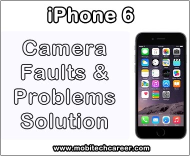 mobile, cell phone, iphone repair, smartphone, how to fix, solve, repair Apple iPhone 6, camera not working, camera not open, standby mode, camera error, camera not save pictures, camera not captures pics, problems, faults, jumper, solution, kaise kare hindi me, camera repairing, tips, guide, video, pdf books, download, in hindi.