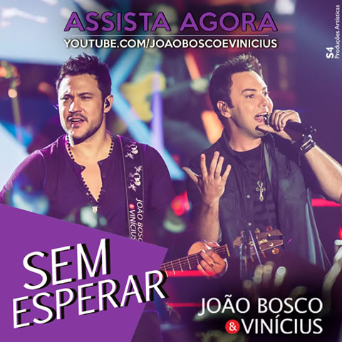 Sem Esperar – João Bosco e Vinicius