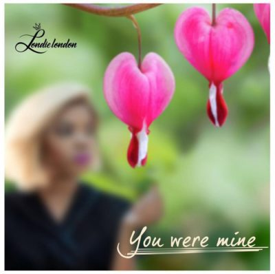 Londie London – You Were Mine [DOWNLOAD MP3 FREE]