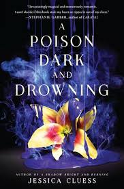 https://www.goodreads.com/book/show/33629245-a-poison-dark-and-drowning?ac=1&from_search=true
