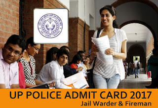 UP Police Jail Warder & Fireman Admit Card 2017, UP Police Fireman Hall Ticket 2017, Exam Date