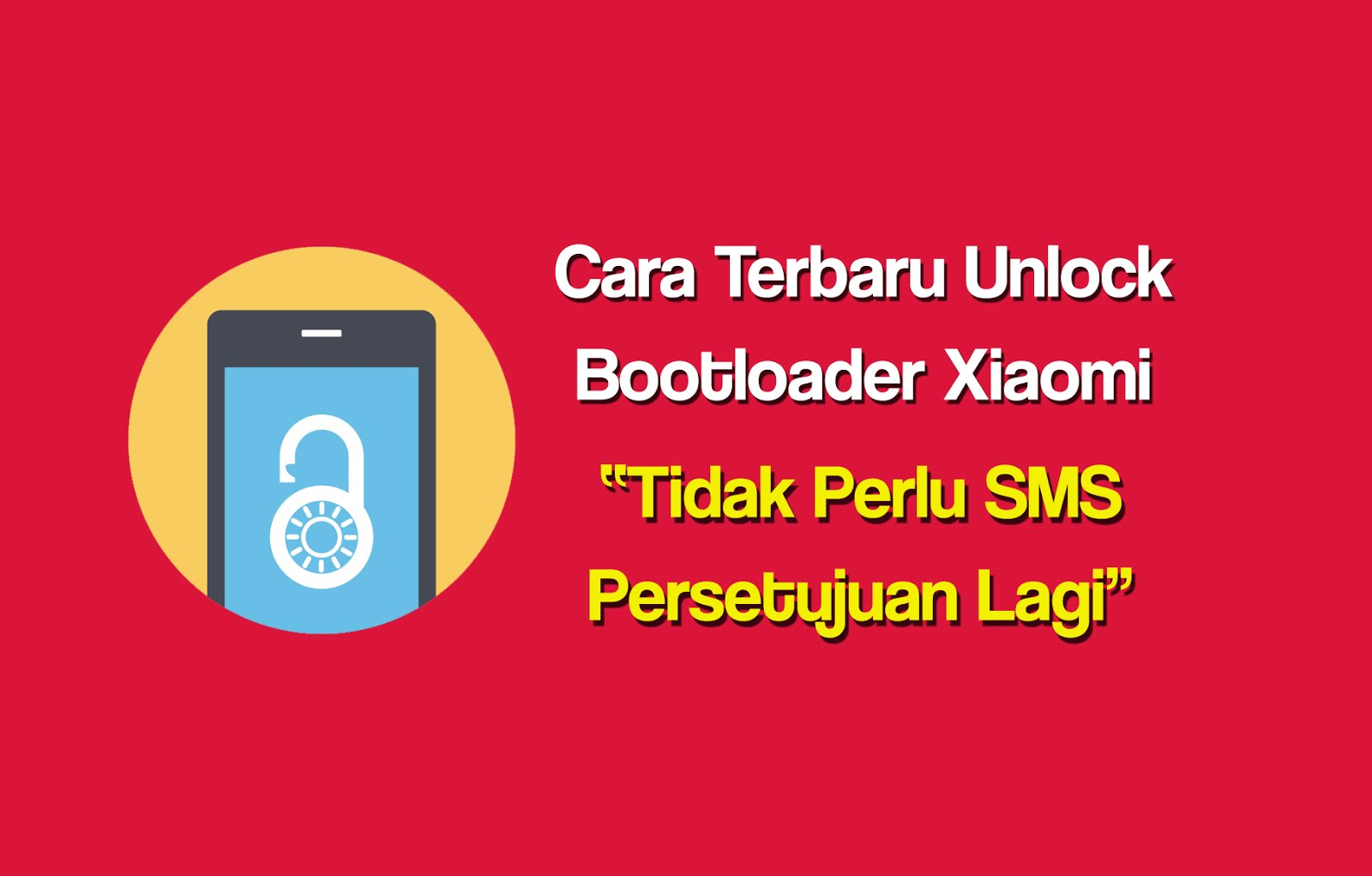 Cara Terbaru Unlock Bootloader Xiaomi