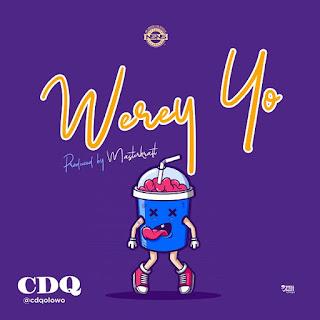 CDQ - Werey Yo mp3 download