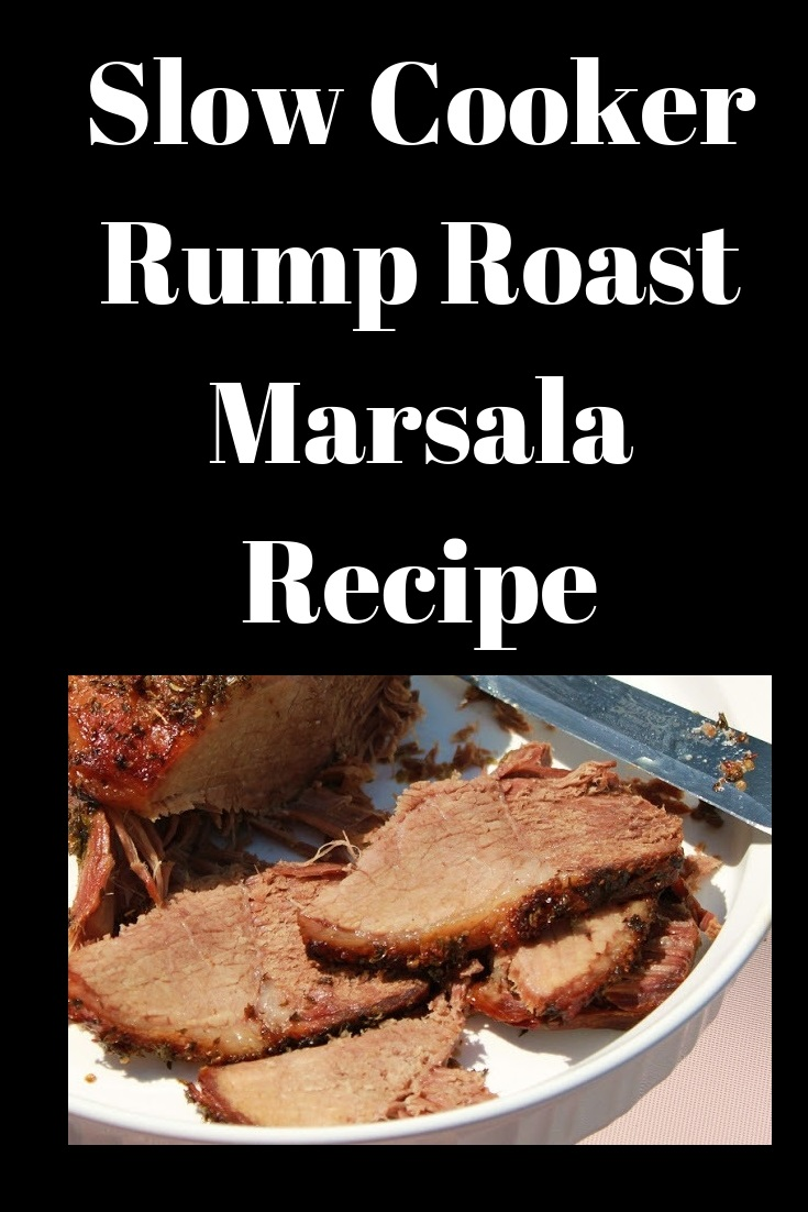 this is how to make a delicious marsala flavored rump roast in a slow cooker