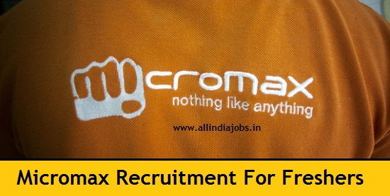 Micromax Recruitment 2018-2019 Job Openings For Freshers