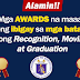 Pupils' AWARDS in Recognition, Moving Up, Graduation