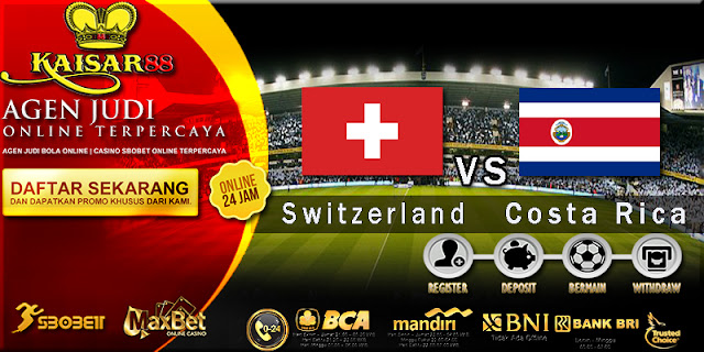 Prediksi Bola Jitu Switzerland vs Costa Rica 28 Juni 2018