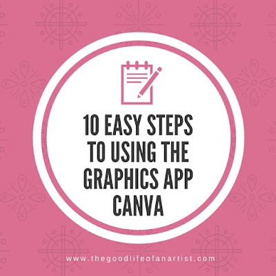10 easy steps to using the graphics app canva by the good life of an artist merrill weber