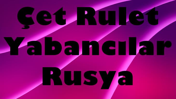 Çet Rulet Yabancılar Rusya sohbet sitesi ortamında sizler de dul bayanlarla tanışmak için çet rulet global sohbet odalarımıza giriş yapabilirsiniz.