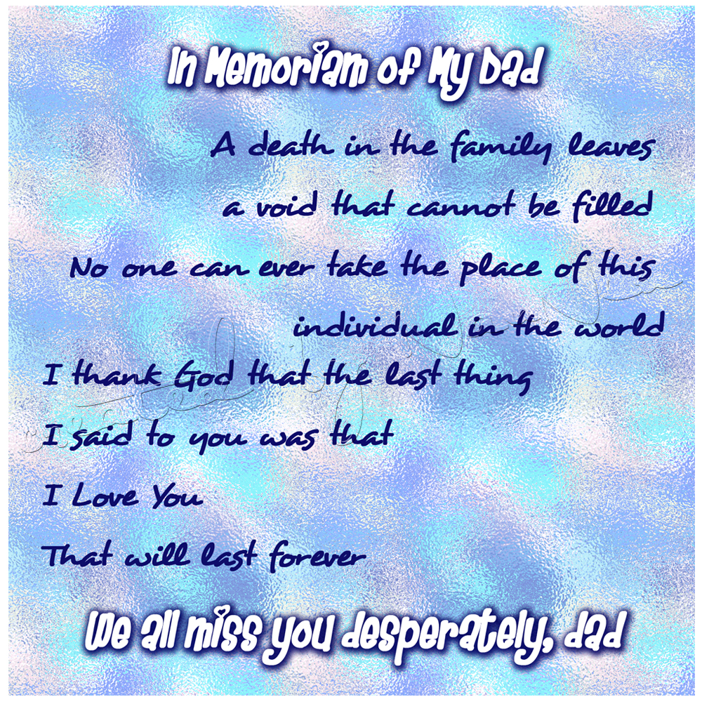 I Miss My Father He Died Quotes: It's All About My Life: We All Miss You Desperately, Dad