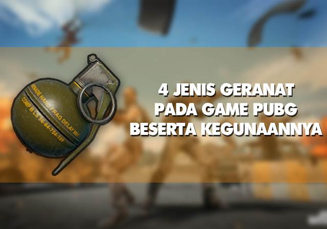 Jenis Geranat Pada Game PUBG Mobile Beserta Kegunaannya