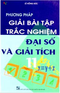 Phương Pháp Giải Bài Tập Trắc Nghiệm Đại Số Và Giải Tích 11 - Lê Hồng Đức
