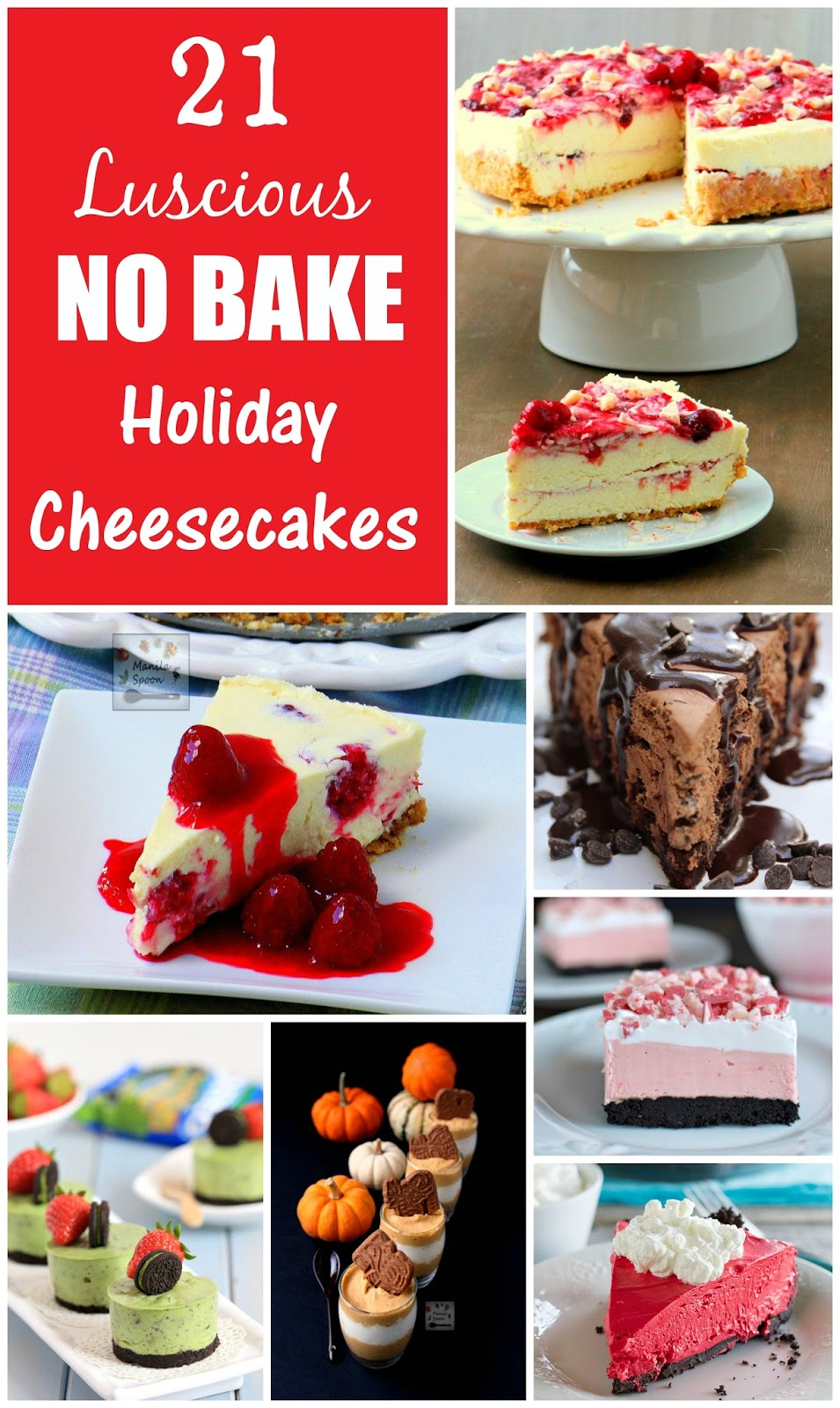 21 Luscious NO BAKE Holiday Cheesecakes