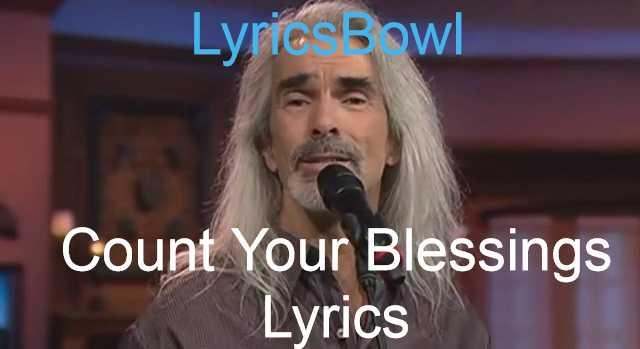 Count Your Blessings Lyrics - Guy Penrod - LyricsBowl