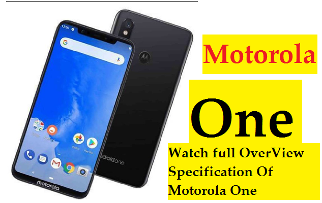 Motorola One | Motorola Moto One - Official First LOOK!!!