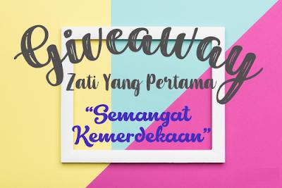 Giveaway Zati Yang Pertama Semangat Merdeka, Blogger Giveaway, Blog, Merdeka 2018,