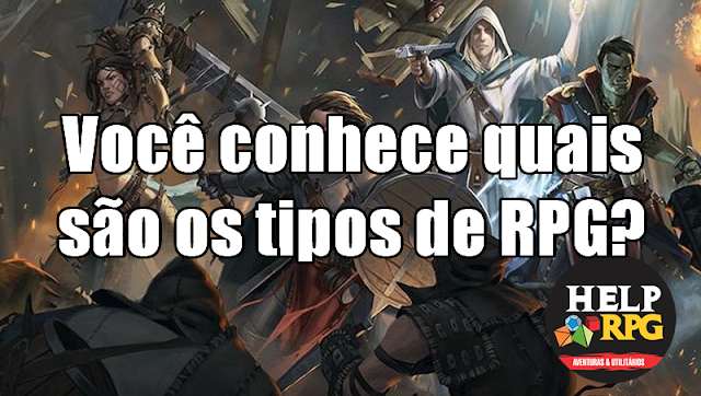 Você conhece quais são os tipos de RPG?