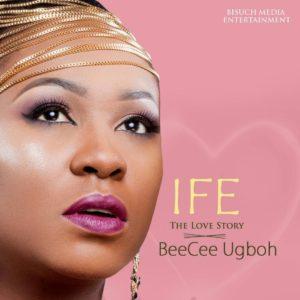 Beecee Ugboh – Ife