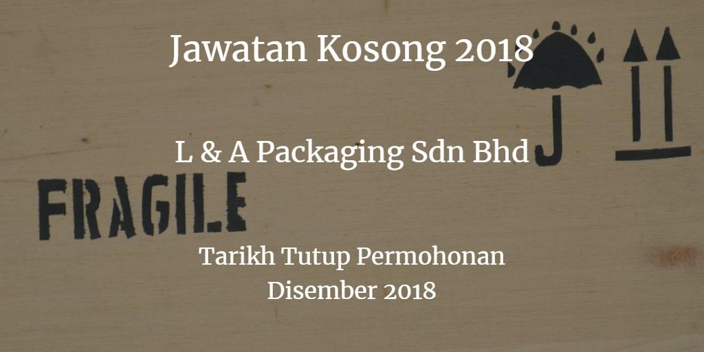 Jawatan Kosong L & A Packaging Sdn Bhd Disember 2018