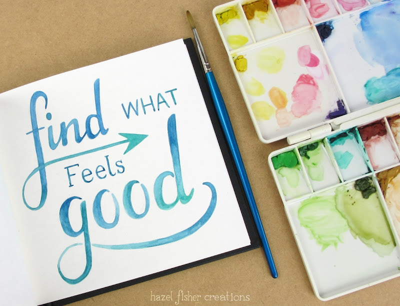 Find What Feels Good hand lettering, sketchbook photo hazelfishercreations