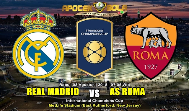 Prediksi Real Madrid vs AS Roma 8 Agustus 2018
