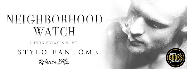 NEIGHBORHOOD WATCH by Stylo FantÔme @StyloFantome @GiveMeBooksBlog #Review #TheUnratedBookshelf