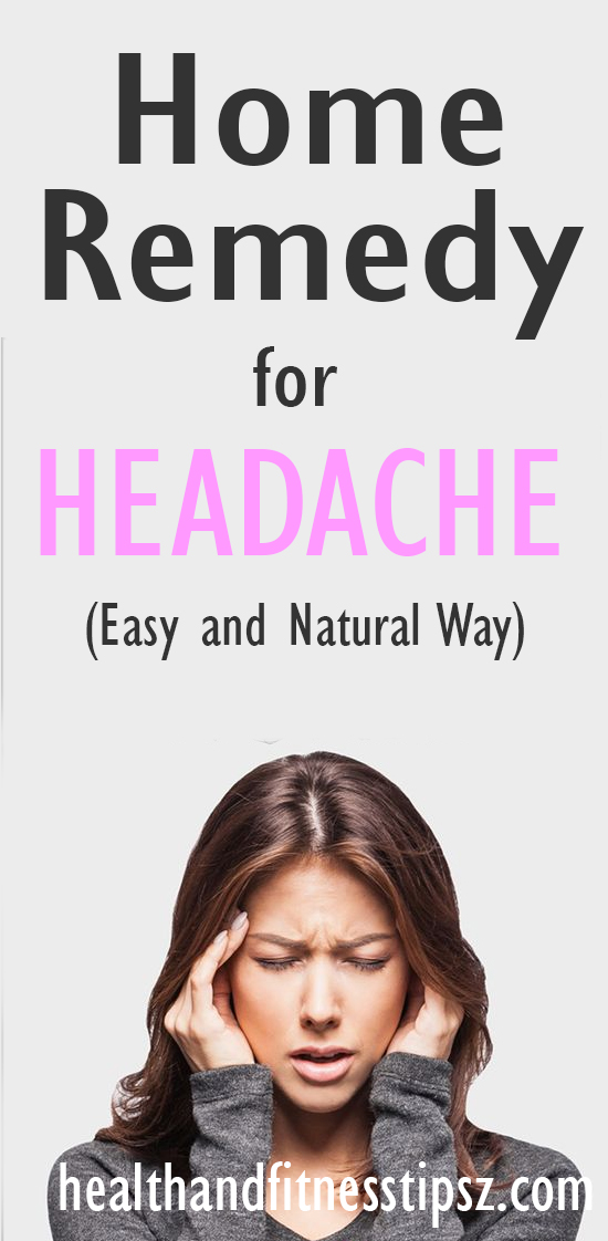 home remedy for headache (natural way )
