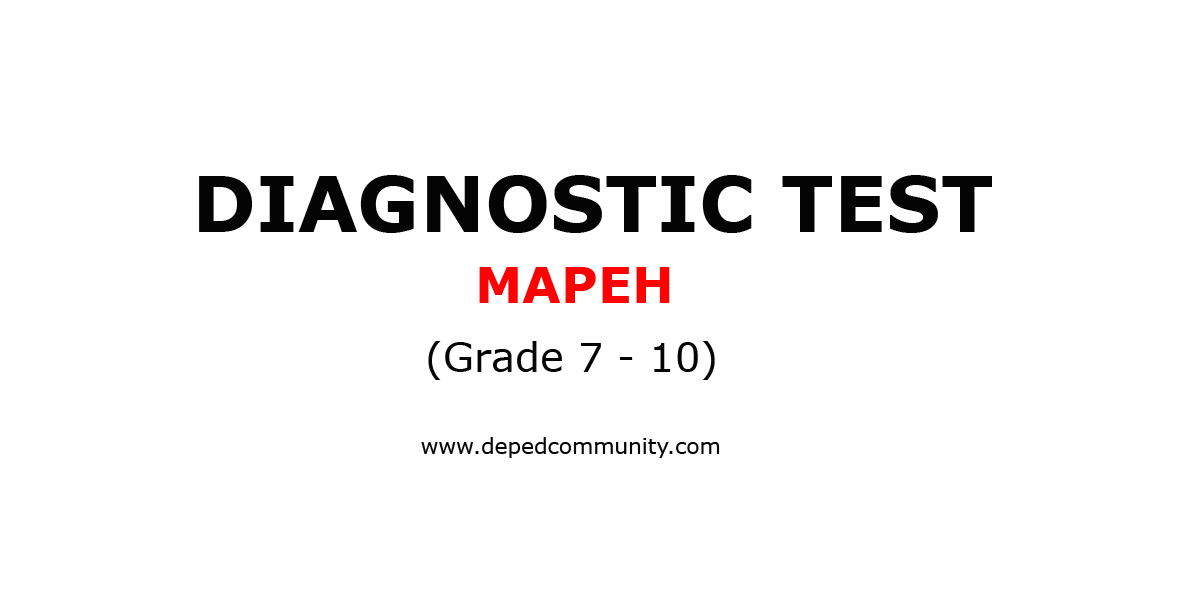 Diagnostic Test For MAPEH Grade 7 10 DepEd Community