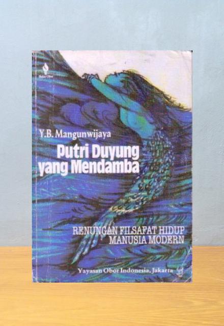 PUTRI DUYUNG YANG MENDAMBA, Y.B. Mangunwijaya