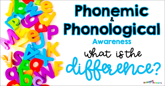 Phonological and Phonemic Awareness. What is the difference?