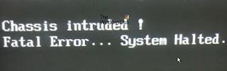 Perbaiki Chassis Intruded… Fatal Error… Sistem Dihentikan
